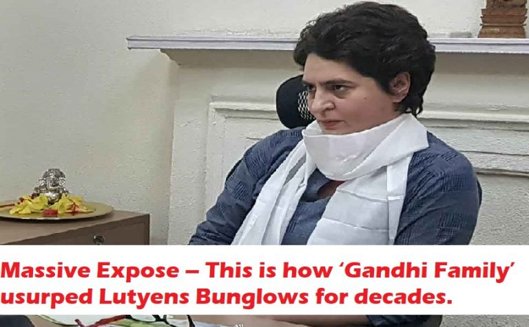 Massive Expose – This is how 'Gandhi Family' usurped Lutyens Bunglows for decades.