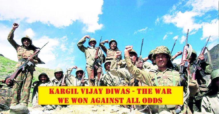 Kargil Vijay Diwas – The War we won against all odds