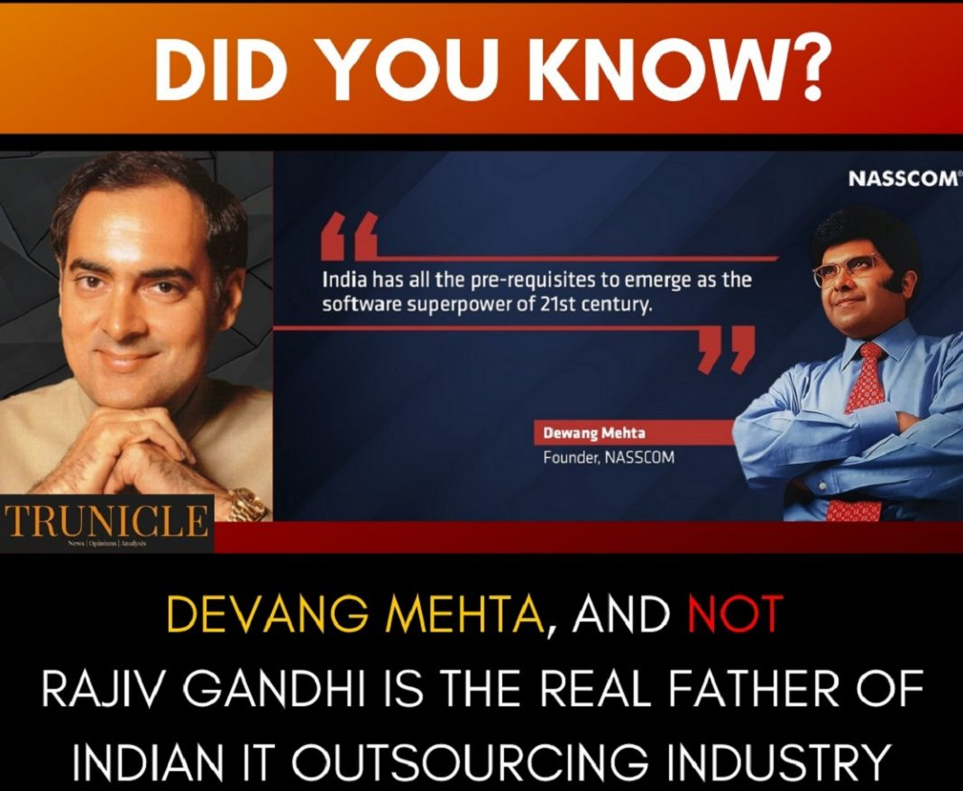Devang Mehta, and not Rajiv Gandhi is the real father of Indian IT Outsourcing Industry