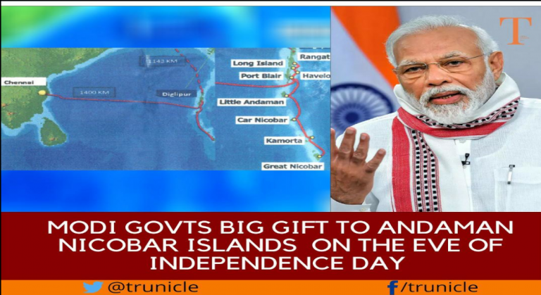 2300 km undersea fibre cable network : Modi govts Big gift to Andaman & Nicobar Islands on the eve of Independence day