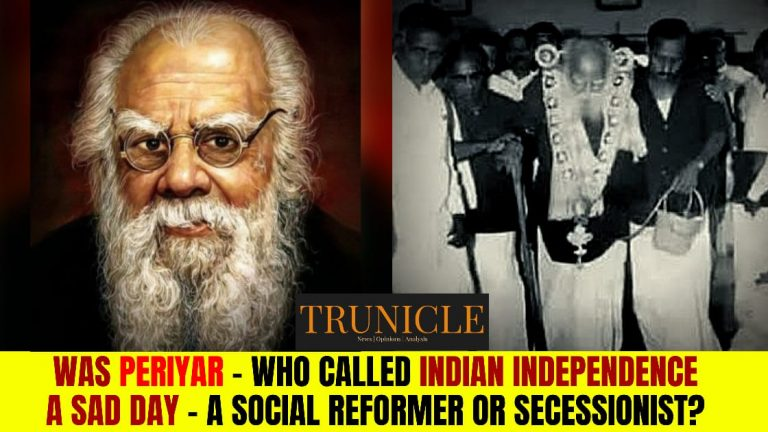 """Periyar—South India's Jinnah, who could not succeed to further divide India to form separate country, Dravida Nadu—observed """"15 August 1947"""" as black day."""