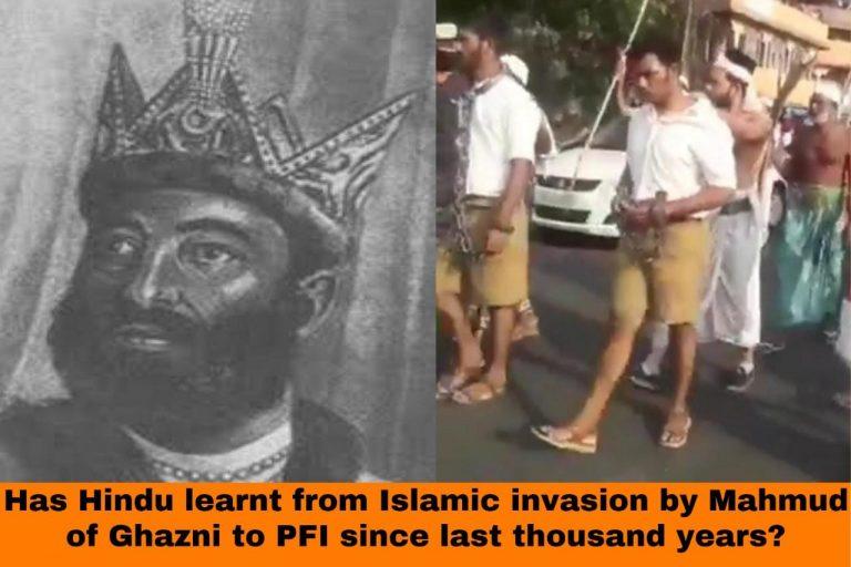 From Mahmud of Ghazni to PFI's war against Hindu, what has Hindu community learnt since 1000 years?