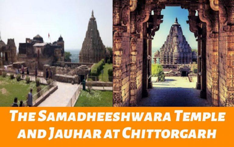 The Samadheeshwara Temple & Jauhar at Chittorgarh