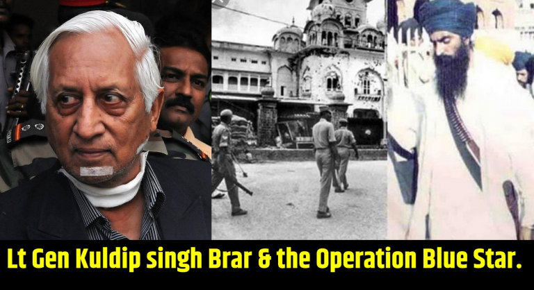 Lt Gen Kuldip singh Brar & the Operation Blue Star.
