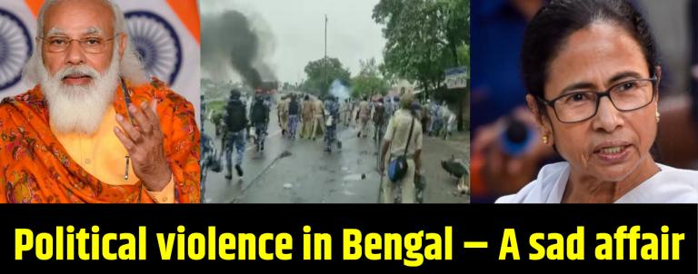 Political violence in Bengal – A sad affair